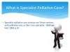 What is specialist palliative care