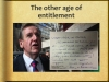 The other age of entitlement