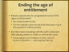 Ending the age of entitlement